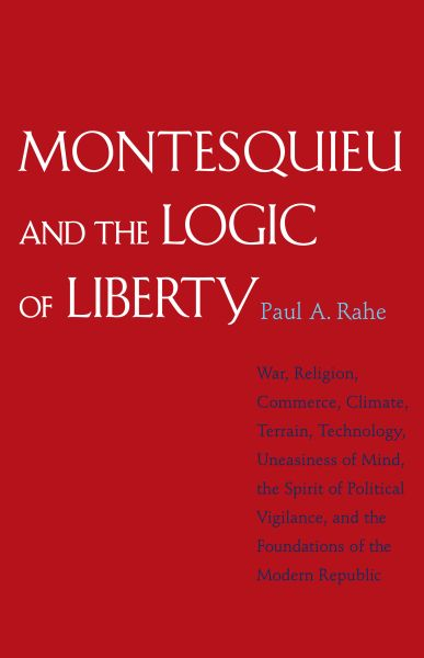 Montesquieu and the Logic of Liberty
