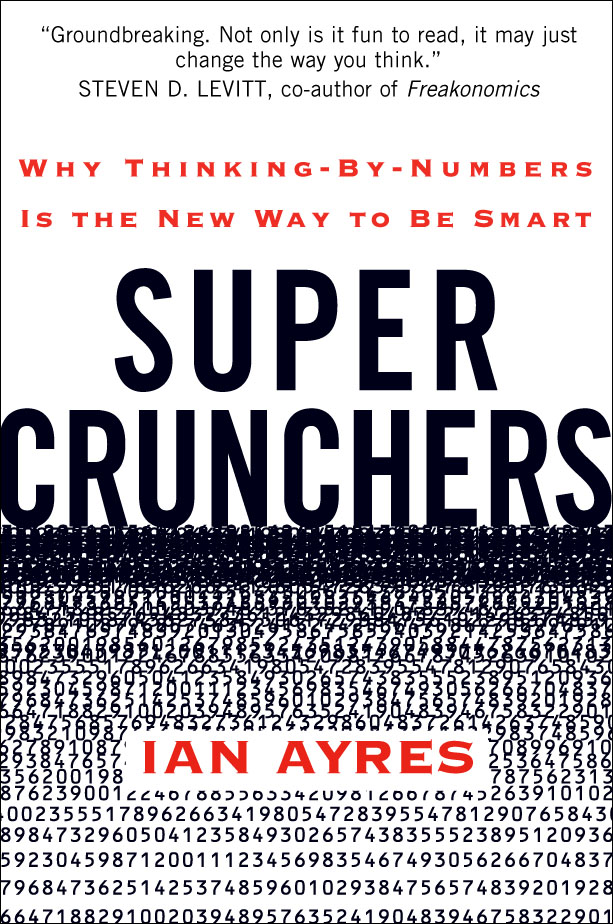 super crunchers analysis Super crunchers chapter summarys funds brought about a new breed of number crunchers-super crunchers: they use statistical analysis to make predictions (a combo of.