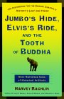 Jumbo's Hide, Elvis's Ride and the Tooth of Buddha